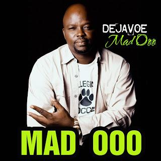 MUSIC: Dejavoe - Mad Ooo
