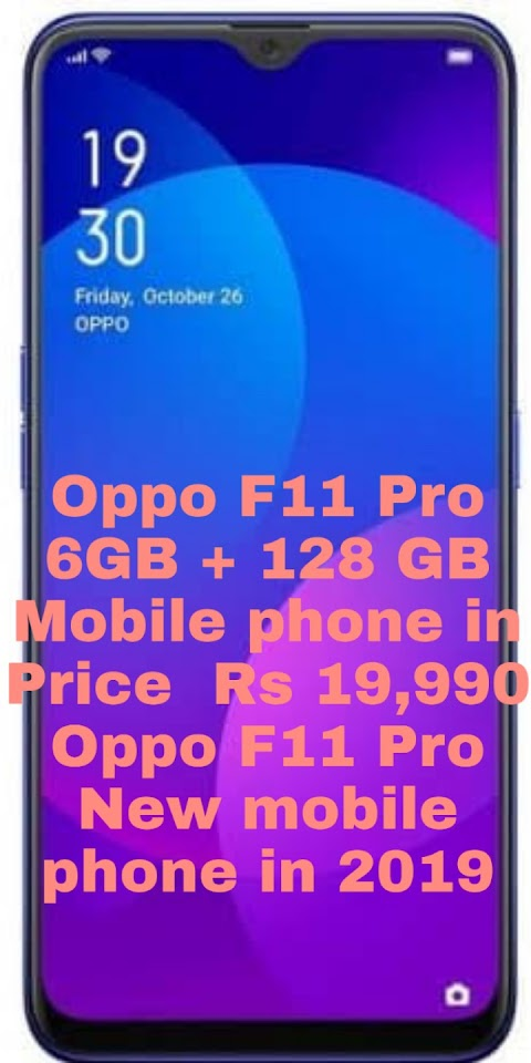 Oppo F11 Mobile Services centre, Oppo F11 Mobile Price And Oppo F11 Mobile Lonching date