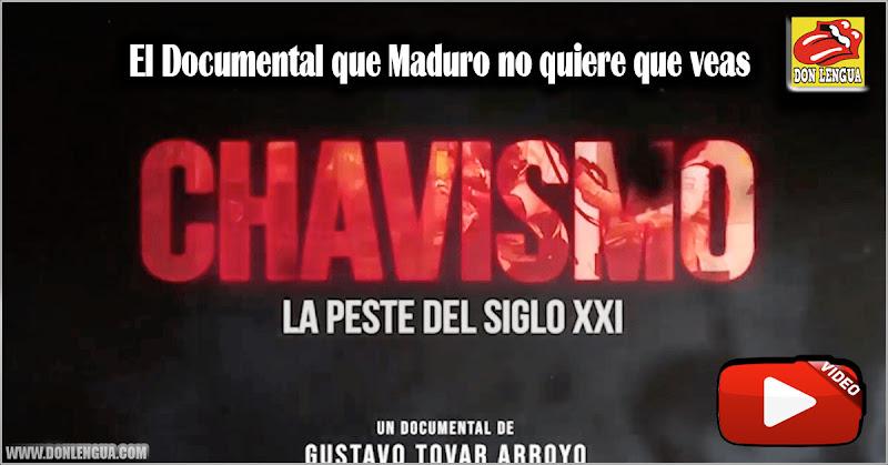 """Este es el Documental que Maduro no quiere que veas """"Chavismo: Peste del siglo XXI"""""""