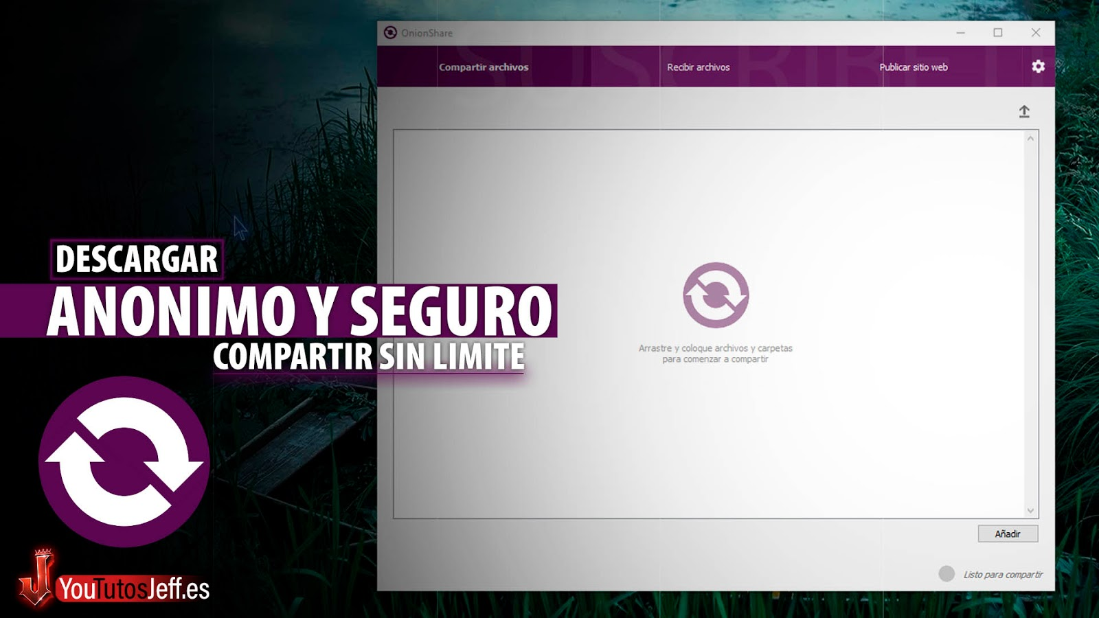 Compartir Archivos de Forma Anónima y Segura sin Limite de Tamaño, Descargar OnionShare para PC
