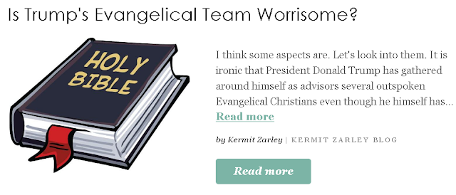 https://www.patheos.com/blogs/kermitzarleyblog/2020/02/trumps-evangelical-team-is-worrisome/?utm_source=Newsletter&utm_medium=email&utm_campaign=Best+of+Patheos&utm_content=57