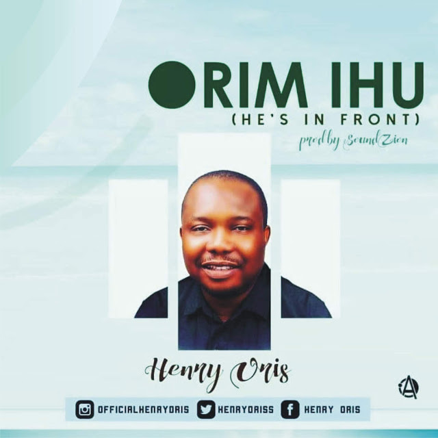 Henry Oris - Orim Ihu ( He's in front)