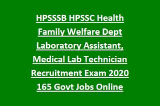 HPSSSB HPSSC Health Family Welfare Dept Laboratory Assistant, Medical Lab Technician Recruitment Exam 2020 165 Govt Jobs Online