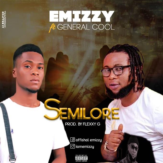 """Emizzy ft General Cool - Semilore"""