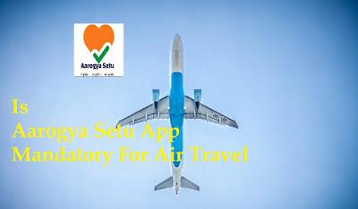 is-aarogya-setu-app-mandatory-for-air-travel