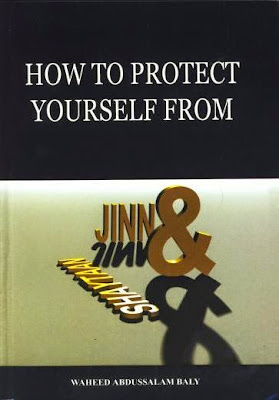 How To Protect Yourself From Jinn & Shaytaan By Waheed bin Abdul salam Bali