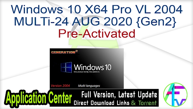 Windows 10 X64 Pro VL 2004 MULTi-24 AUG 2020 {Gen2} Pre-Activated