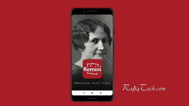 تحميل تطبيق Remini mod pro النسخة المدفوعة لتحسين جودة الصور