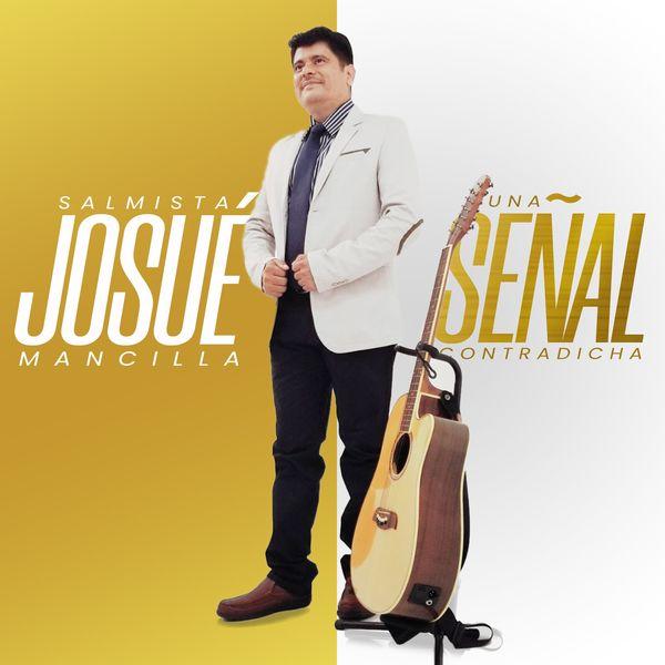 Salmista Josué Mancilla – Una Señal Contradicha (Single) 2021 (Exclusivo WC)