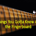 10 Things You Gotta Know About the Fingerboard