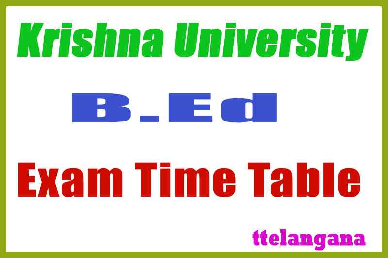 Krishna University KRU B.ED Exam Time Table