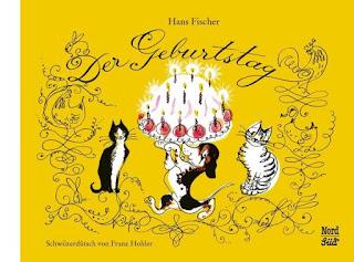 Der Geburtstag schweizerdeutsch ; Hans Fischer ; Franz Hohler ; Nordsued Verlag