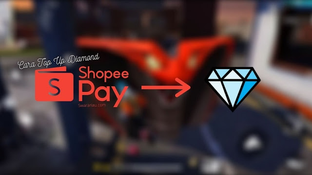 Cara Top Up Diamond FF Melalui Aplikasi Shopee