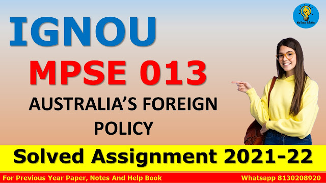 MPSE 013 AUSTRALIA'S FOREIGN POLICY Solved Assignment 2021-22