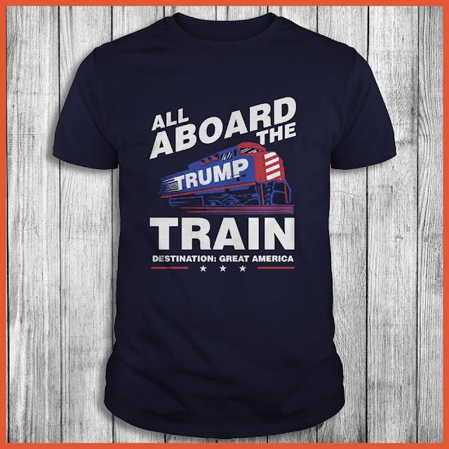 All aboard the Trump train destination great America Shirt