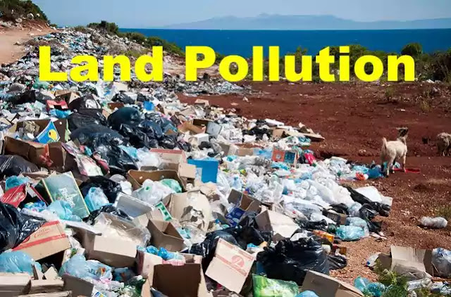 What Is Land Pollution? Source Of Land Pollution.