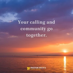Your Calling and Community Go Together by Rick Warren