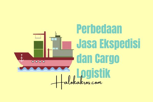 perbedaan-ekspedisi-dan-cargo-logistik