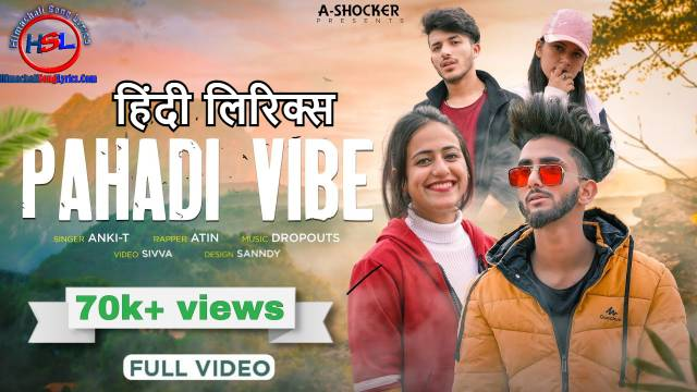 Pahadi Vibes Song Lyrics -  Ankit : पहाड़ी वाइब्स