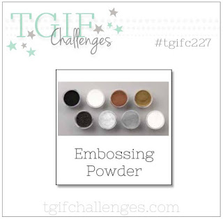 tgifc227 embossing powder challege