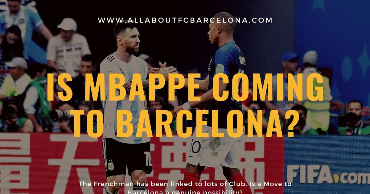 Is Kylian Mbappe on his Way to FC Barcelona?