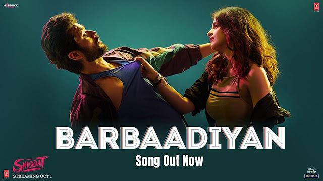 Barbaadiyan Lyrics – Sachet Tandon, Nikhita Gandhi, Madhubanti Bagchi & Sachin-Jigar | Shiddat
