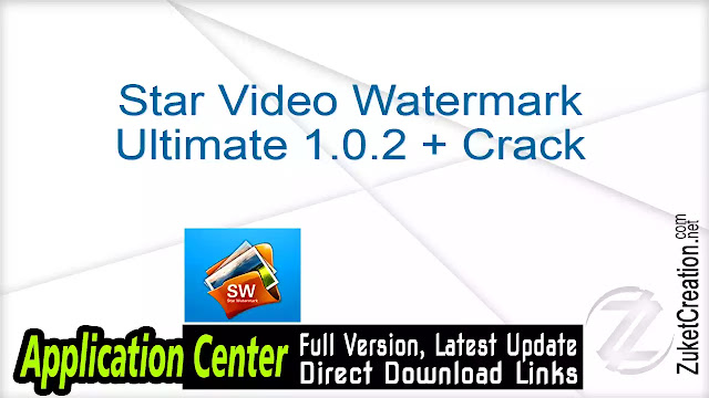 Star Video Watermark Ultimate 1.0.2 + Crack
