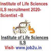 Institute of Life Sciences ILS recruitment 2020, Scientist –B