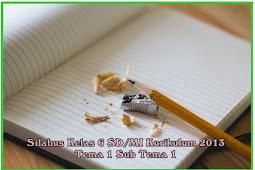 Silabus Kelas 6 SD/MI Kurikulum 2013 Tema 1 Sub Tema 1