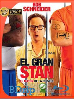 El Gran Stan: El matón de la prisión (2007) BDRIP1080pLatino [GoogleDrive] SilvestreHD