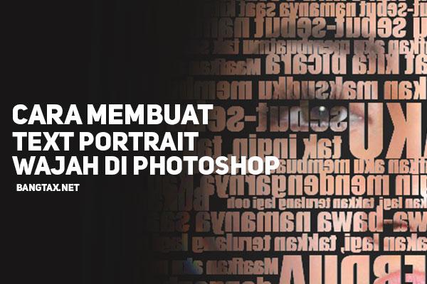 Cara Membuat Text Portrait Pada Wajah (Typography) Di Photoshop