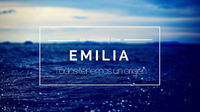Significado del Nombre Emilia ¿Que significa?