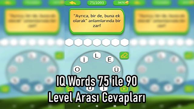 IQ Words 75 ile 90 Level Arasi Cevaplari