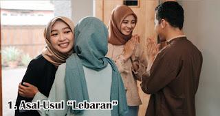 "Asal-Usul ""Lebaran"" merupakan salah satu fakta unik dan menarik lebaran di Indonesia"