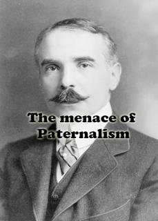 The menace of Paternalism