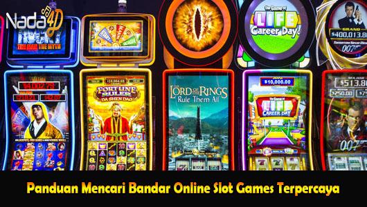 Panduan Mencari Bandar Online Slot Games Terpercaya