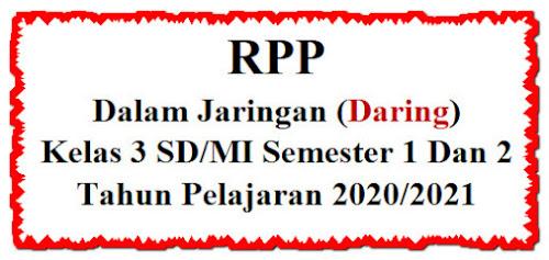 RPP Daring Kelas 3 SD/MI Semester 1 Dan 2 Edisi 2020