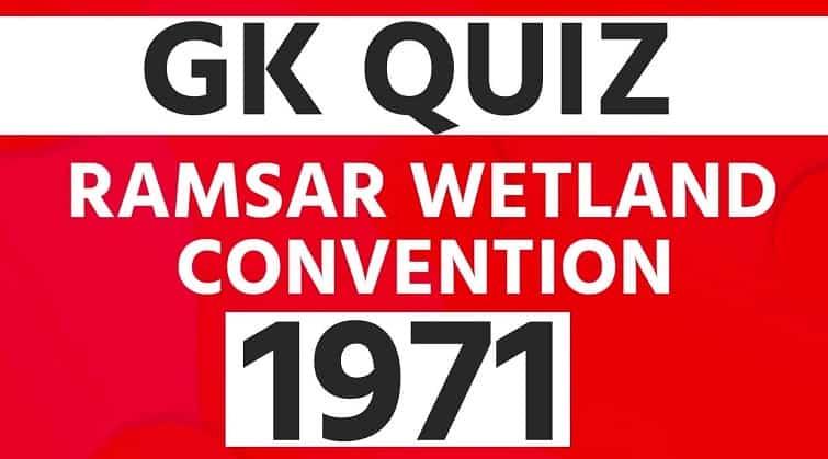 Quiz on Ramsar Wetland Convention 1971
