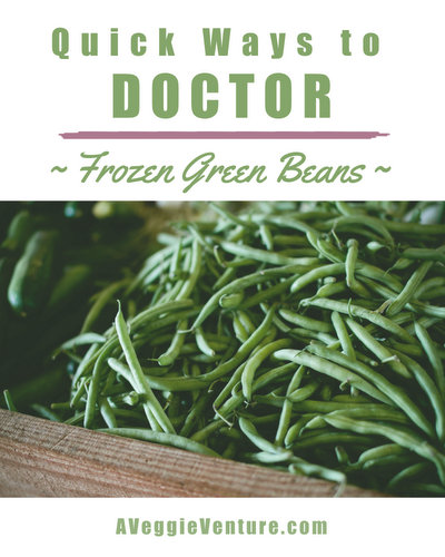 Quick Ways to Doctor Frozen Green Beans ♥ AVeggie Venture.com, a collection of easy ideas.