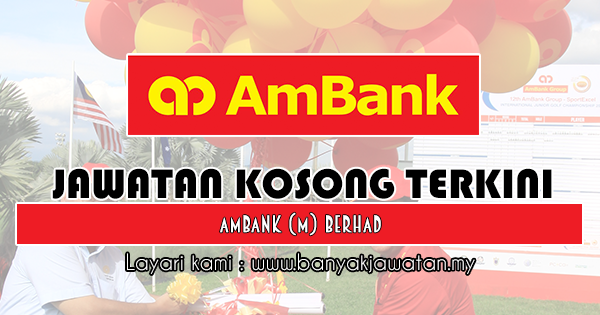 Jawatan Kosong 2018 di AmBank (M) Berhad