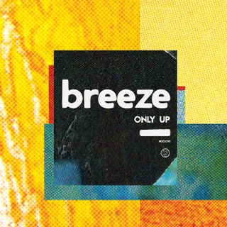 Breeze - Only Up Music Album Reviews