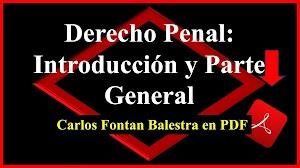 Derecho Penal: Introducción y Parte General de Fontan Balestra en PDF