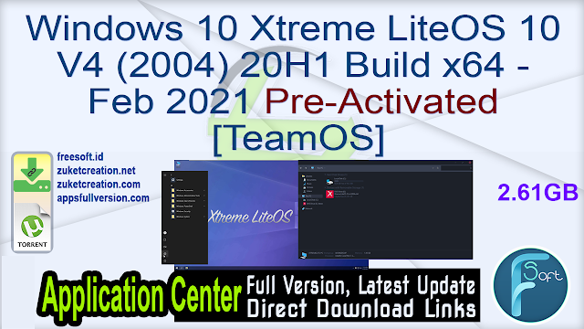 Windows 10 Xtreme LiteOS 10 V4 (2004) 20H1 Build x64 – Feb 2021 Pre-Activated [TeamOS]
