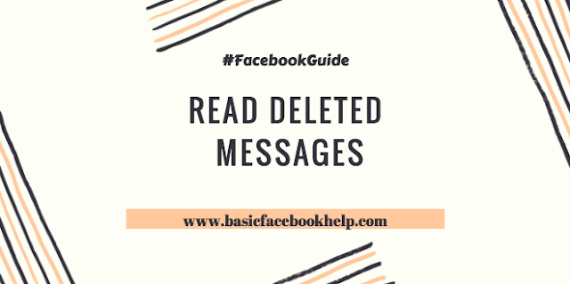 Is there a way to read deleted Facebook messages