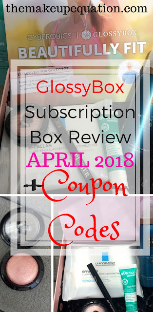 GlossyBox April 2018 Review +  Coupons + Free Mascara