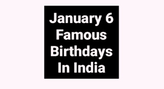 January 6 famous birthdays in India Indian celebrity bollywood