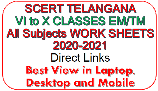Telangana SCERT Prepared VI to X CLASSES(High School) Further Chapters Phase-2 All Subjects EM/TM WORK SHEETS 2020-2021 Download Direct Link at one Page