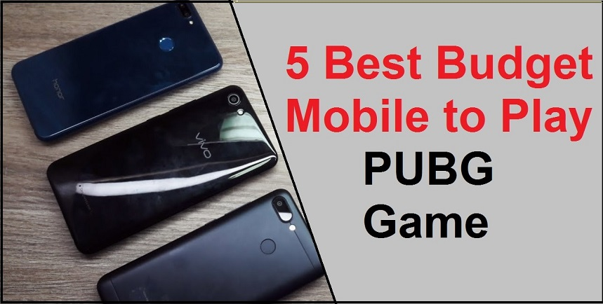 5 best budget mobiles to Play PUBG Game
