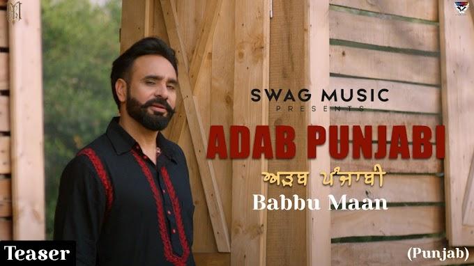 Adab Punjabi Babbu Maan | Teaser | Watch | Share | Punjab |