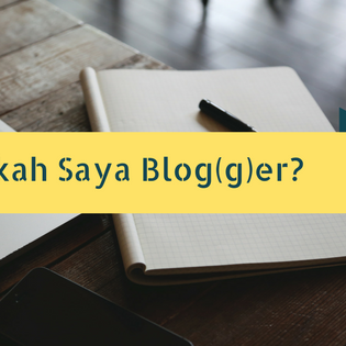 Apakah Saya Blog(g)er?